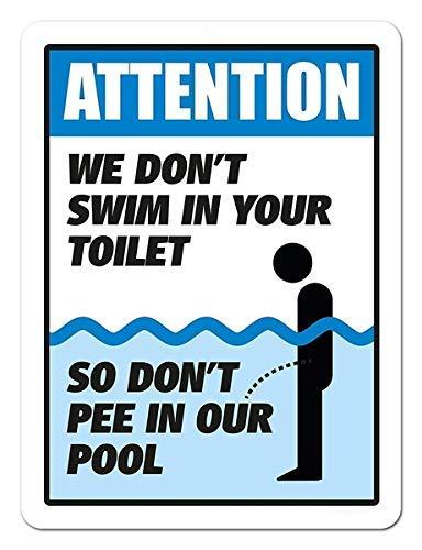 "Lustiges Schild mit Aufschrift ""Attention We Don't Swim in Toilet Don't Pee in Our Pool"", 20,3 x 30,5 cm"