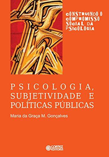 Psicologia, subjetividade e políticas públicas (Construindo o compromisso social da psicologia)