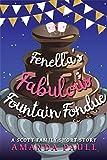 Fenella's Fabulous Fountain Fondue: A hilarious feel good romantic comedy (Scott Family Book 3) (English Edition)