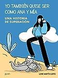 Yo también quise ser como Ana y Mia: Una historia de superación (Zenith Original)