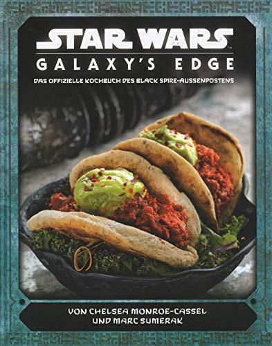 Star Wars: Galaxy's Edge - das offizielle Kochbuch des Black Spire-Außenposten (...