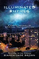 Illuminated Rhymes: A Poetic Journey of Spiritual Transformation