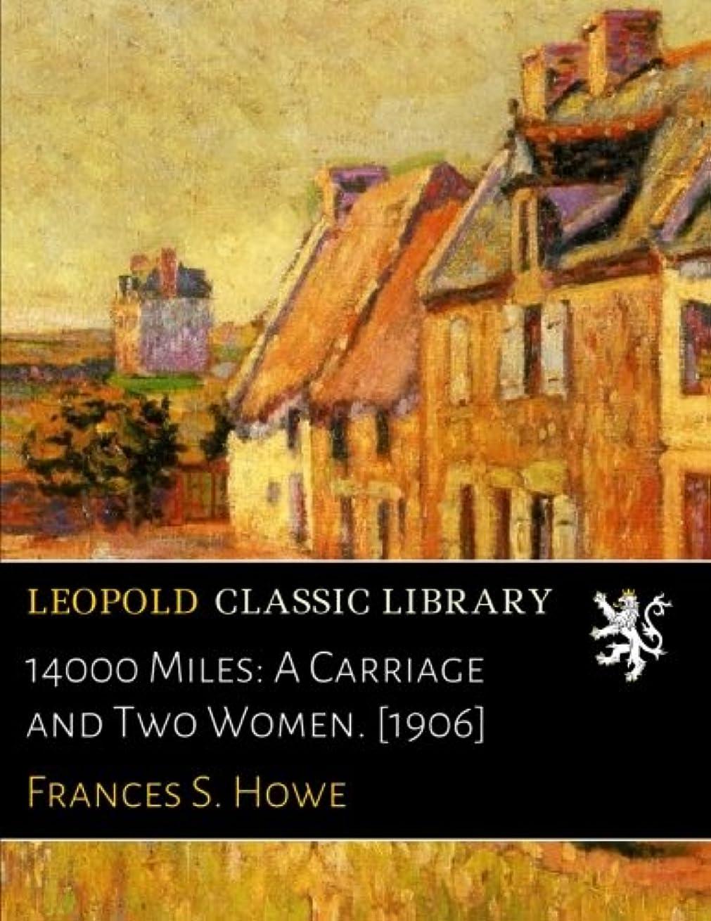 支払いめ言葉覚えている14000 Miles: A Carriage and Two Women. [1906]