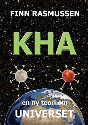 Kha: en ny teori om universet (Danish Edition)