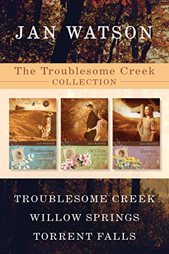 The Troublesome Creek Collection: Troublesome Creek / Willow Springs / Torrent Falls (English Edition)