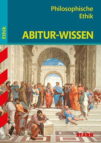 STARK Abitur-Wissen Ethik - Philosophische Ethik (STARK-Verlag - Abitur- und Prüfungswissen)