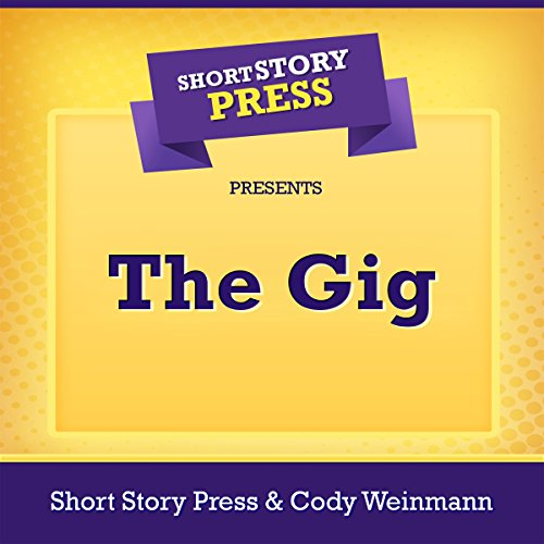 Short Story Press Presents The Gig audiobook cover art