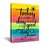 'Today is a Good Day to Have a Good Day' Inspirational Quote Canvas Wall Art, Inspirational Home Decor, Motivational Office Quote Size 12x16