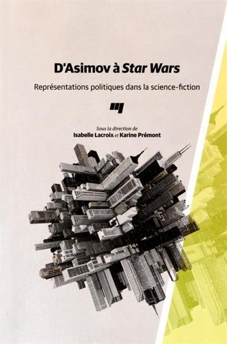 D'Asimov à Star Wars : Représentations politiques dans la science-fiction