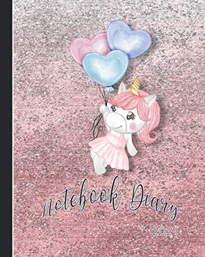 Notebook Diary 2021: Notebook planner - Weekly and monthly everyday organisation, schedule planning - Four pages per week encompassing a diary page, ... - Glitter pink girly unicorn cover art