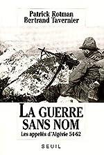 La Guerre sans nom - Les appelés d'Algérie 54-62 de Patrick Rotman
