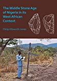 The Middle Stone Age of Nigeria in its West African Context - Philip Allsworth-Jones