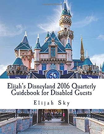 Elijah's Disneyland 2016 Quarterly Guidebook for Disabled Guests: January-march