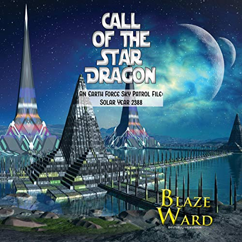Call of the Star Dragon: An Earth Force Sky Patrol File: Solar Year 2388 audiobook cover art