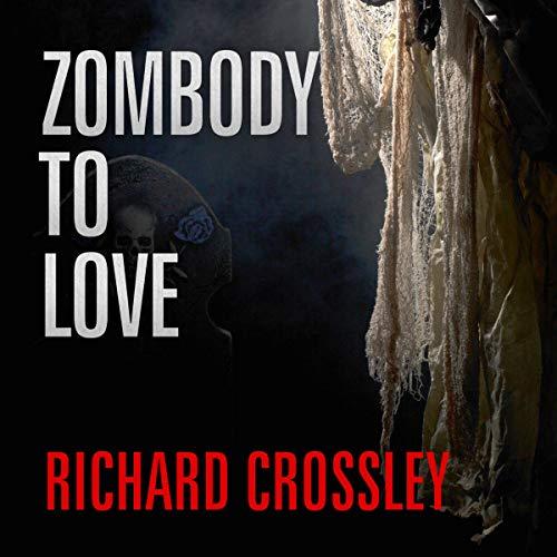 Zombody to Love Audiobook By Richard C. Crossley cover art