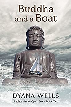 Buddha and a Boat (Anchors in an Open Sea Book 2) by [Dyana Wells]