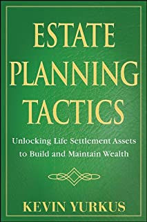 Estate Planning Tactics: Unlocking Hidden Assets to Build and Maintain Wealth