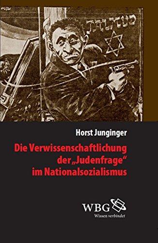 Buchseite und Rezensionen zu 'Die Verwissenschaftlichung der ›Judenfrage‹ im Nationalsozialismus' von Horst Junginger