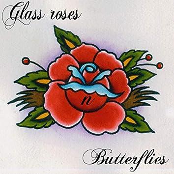 Glass Roses N Butterflies