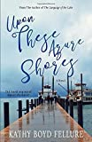 Upon These Azure Shores (On the Water's Edge Tahoe Trilogy)