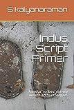 Indus Script Primer: karṇika 'scribes' convey wealth account ledgers