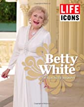 LIFE ICONS Betty White: The Illustrated Biography