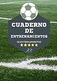 Cuaderno de entrenamientos: Diario del entrenador de fútbol - 50 plantillas de juego para completar - Regalo para entrenadores - Formato de 7'x10' (17.78x25.4 cm) con 100 páginas