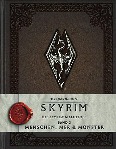 The Elder Scrolls V: Skyrim: Die Skyrim-Bibliothek, Band 2: Menschen, Mer und Monster