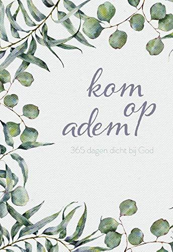 Kom op adem: 365 dagen dicht bij God