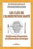 Les clés de l'alimentation santé - Intolérances alimentaires et inflammation chronique (Vérités) - Format Kindle - 9782849390689 - 5,99 €