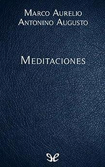 Meditaciones: Marco Aurelio (Spanish Edition) por [Marco Aurelio]