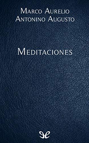 Meditaciones: Obra Completa PDF EPUB Gratis descargar completo