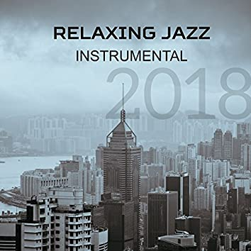2018 Relaxing Jazz Instrumental