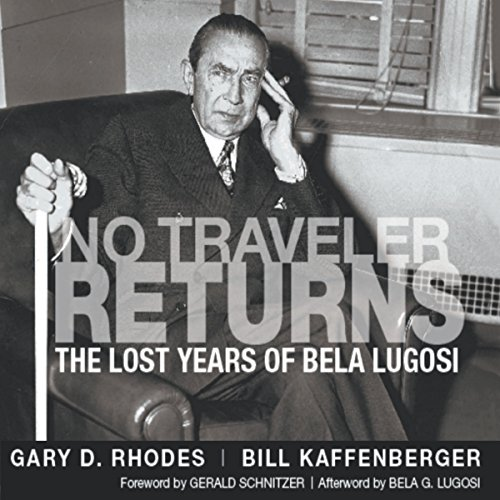 No Traveler Returns: The Lost Years of Bela Lugosi audiobook cover art