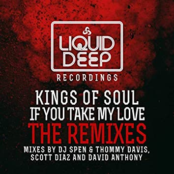 If You Take My Love (The Remixes)