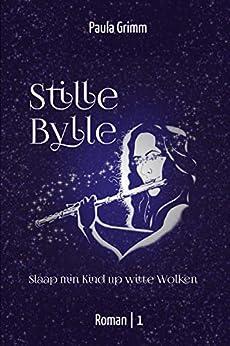 Stille Bylle: Slaap min Kind up witte Wulken (German Edition) by [Paula Grimm]