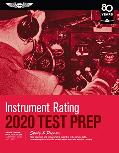 Compare Textbook Prices for Instrument Rating Test Prep 2020: Study & Prepare: Pass your test and know what is essential to become a safe, competent pilot from the most trusted source in aviation training Test Prep Series 2020 Edition ISBN 9781619547827 by ASA Test Prep Board