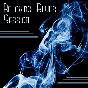 Relaxing Blues Session – Chill & Cool Moods for Weekend, Cafe and Wine Bar Collection