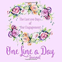 One Line a Day Journal The Last 100 Days of Our Engagement: Bride-to-be Diary & Keepsake | Engagement Party Gifts for Her | Unique Bridal Shower Gifts | Purple Floral