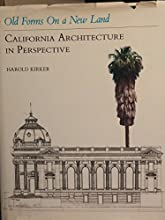 Old Forms on a New Land: California Architecture in Perspective