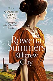 Killigrew Clay: A gripping tale of love and family (The Cornish Clay Sagas Book 1)