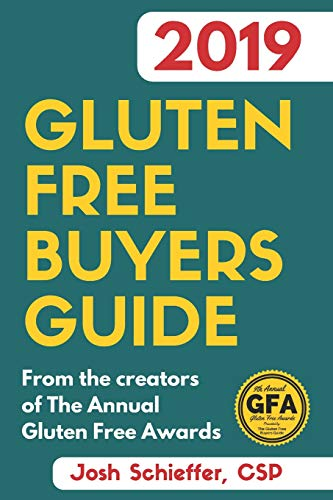 Compare Textbook Prices for 2019 Gluten Free Buyers Guide: Connecting you to the best in gluten free so you can skip to the good stuff  ISBN 9781730859922 by Schieffer, Josh