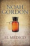 El médico (BIBLIOTECA NOAH GORDON)...