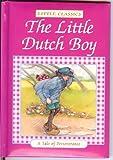 The Little Dutch Boy: A Tale of Perseverance (Little Classics)