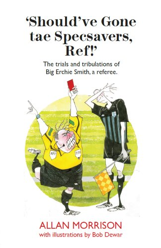 Should've Gone Tae Speavers, Ref! (English Edition)