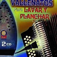 Vallenatos Para Lavar y Planchar(2Cd's) by Various Artists ~ Varios Artistas ~ (2004-05-03)