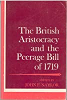 The British Aristocracy and the Peerage Bill of 1719 (Problems in European History)