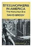 Steelworkers in America: The Non-Union Era