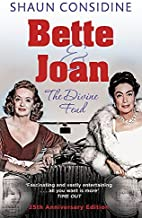 Bette And Joan: The Divine Feud by Shaun Considine (2008-09-04)