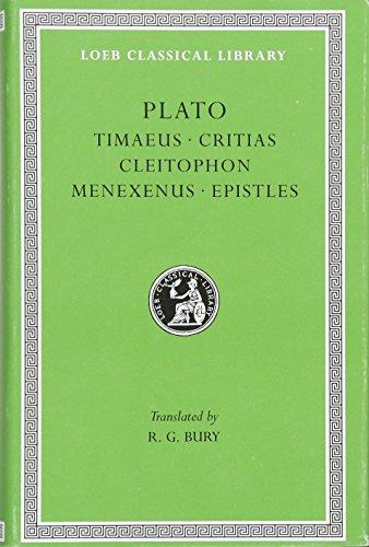 Timaeus. Critias. Cleitophon. Menexenus. Epistles Loeb Classical #234
